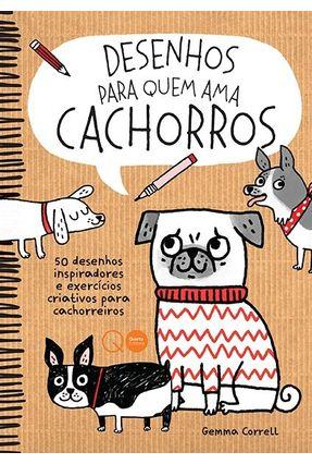 Desenhos Para Quem Ama Cachorros - Correll,Gemma | Hoshan.org