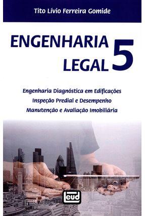 Engenharia Legal 5 - Gomide,Tito Lívio Ferreira | Hoshan.org