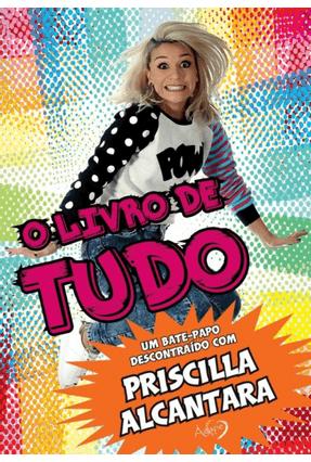 O  Livro de Tudo - Alcantara,Priscilla | Hoshan.org