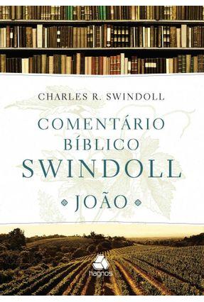 Comentário Bíblico Swindoll - João - Swindoll,Charles R. | Nisrs.org