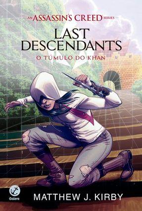 Assassin'S Creed Last Descendants - o Túmulo de Khan - Vol. 2 - Kirby,Matthew J. pdf epub