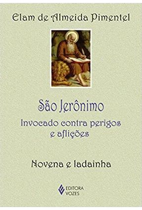 São Jerônimo - Invocado Contra Perigos E Aflições - Novena E Ladainha - Pimentel,Elam de Almeida | Hoshan.org