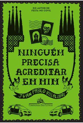 Ninguém Precisa Acreditar Em Mim - Villalobos,Juan Pablo | Hoshan.org