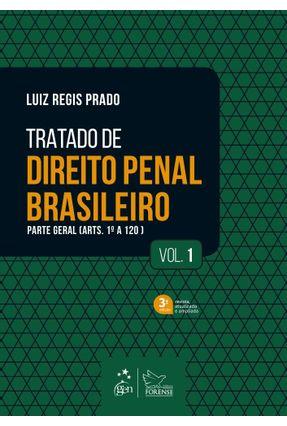 Tratado de Direito Penal Brasileiro - Parte Geral (Arts. 1º a 120) - Vol. 1 - 3ª Ed. 2019 - Luiz Regis Prado | Tagrny.org