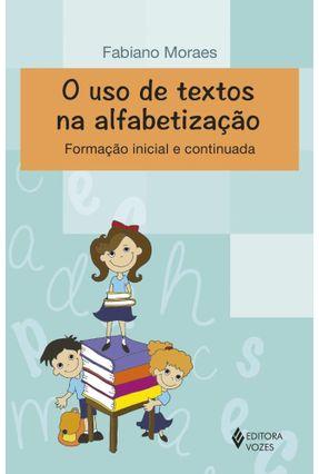 Uso de Textos na Alfabetização - Formação Inicial e Continuada - Moraes,Fabiano pdf epub