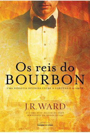 Os Reis do Bourbon - Ward,J. R. | Tagrny.org