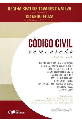 Código Civil Comentado - 10ª Ed. 2016 - Fiuza,Ricardo Tavares da Silva,Regina Beatriz | Hoshan.org