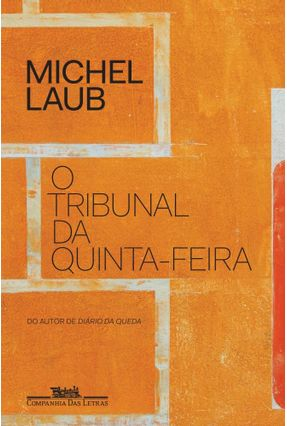 O Tribunal Da Quinta-Feira - Michel Laub | Tagrny.org