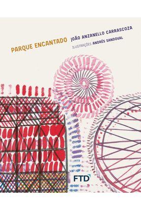 Parque Encantado - João Luís Anzanello Carrascoza | Hoshan.org