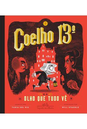 Coelho 13º E O Olho Que Tudo Vê - DEL RIO,TANIA | Tagrny.org