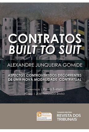 Contratos Built To Suit - Aspectos Controvertidos Decorrentes De Uma Nova Modalidade Contratual - Gomide,Alexandre Junqueira | Tagrny.org