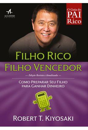 Filho Rico, Filho Vencedor - Como Preparar Seu Filho Para Ganhar Dinheiro - Kiyosaki,Robert T. pdf epub
