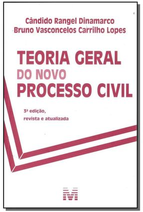 Teoria Geral do Novo Processo Civil - 3ª Ed. 2018 - DINAMARCO,C. RANGEL V.C. Lopes,Bruno | Nisrs.org