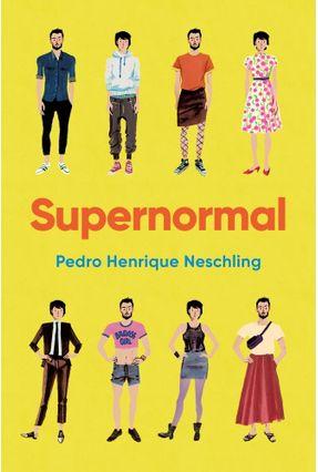 Supernormal - Henrique Neschling,Pedro pdf epub
