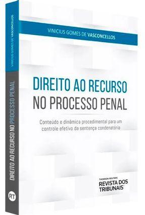 Direito Ao Recurso No Processo Penal - Vasconcellos,Vinicius Gomes De | Hoshan.org