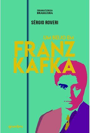Um Beijo Em Franz Kafka - Roveri,Sérgio | Hoshan.org