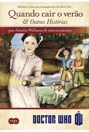 Doctor Who - Quando Cair o Verão e Outras Histórias - Williams,Amelia | Tagrny.org