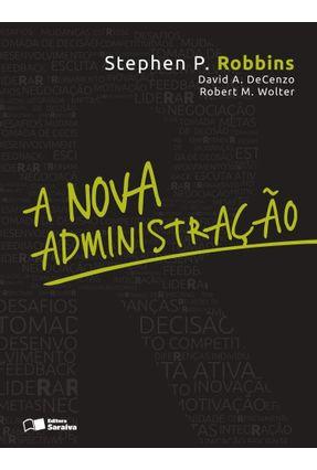 A Nova Administração - Mudanças e Perspectivas - Decenzo,David A. Wolter,Robert M. Robbins,Stephen P.   Hoshan.org