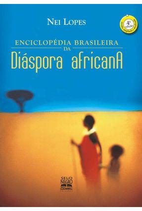 Enciclopédia Brasileira da Diáspora Africana - 4ª Ed. 2014 - Nei Lopes pdf epub