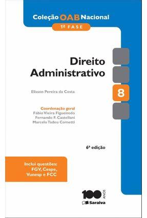 Direito Administrativo - Vol. 8 -  1ª Fase - 6ª Ed. 2014 - Col. OAB Nacional - Pereira Da Costa,Elisson | Tagrny.org