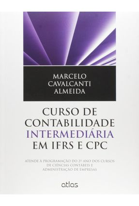 Edição antiga - Curso de Contabilidade Intermediária Em Ifrs e CPC - Almeida,Marcelo Cavalcanti | Hoshan.org