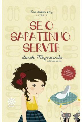 Se O Sapatinho Servir - Era Outra Vez - Vol. 2 - Mlynowski,Sarah   Nisrs.org