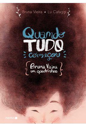 Quando Tudo Começou - Bruna Vieira Em Quadrinhos - Vieira,Bruna Cafaggi,Lu   Hoshan.org