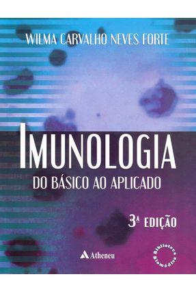 Imunologia do Básico ao Aplicado - 3ª Ed. 2015 - Forte,Wilma Neves | Hoshan.org