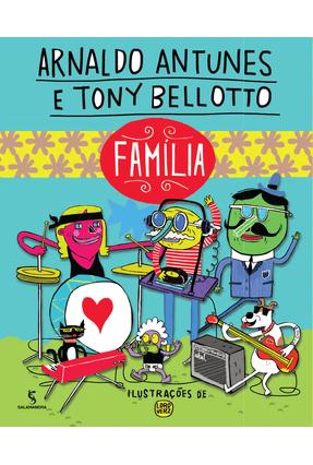 Família - Col. Músicas Para Ler - Antunes,Arnaldo Bellotto,Tony   Hoshan.org