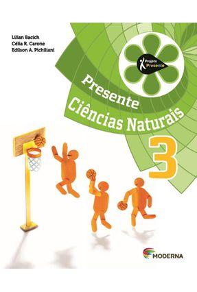 Projeto Presente - Ciências Naturais - 3º Ano - 4ª Edição - Célia R. Carone   Nisrs.org