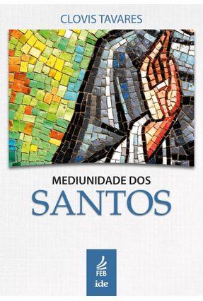 Mediunidade Dos Santos - Clovis Tavares   Tagrny.org