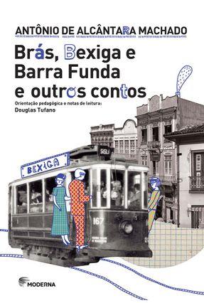 Brás, Bexiga e Barra Funda e Outros Contos - Machado,Antonio De Alcântara pdf epub