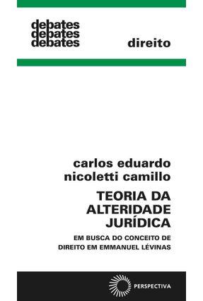 A Teoria da Alteridade Jurídica - Camillo,Carlos Eduardo Nicolletti | Hoshan.org