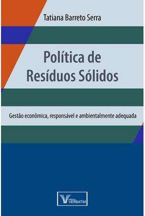 Política de Resíduos Sólidos - Serrano,Tatiana Barreto | Hoshan.org