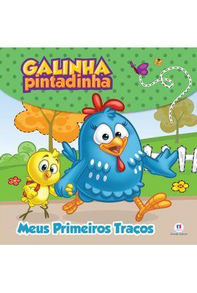 Galinha Pintadinha - Meus Primeiros Traços - Editora Ciranda Cultural | Nisrs.org