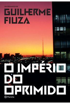 O Império Do Oprimido - Guilherme Fiuza pdf epub