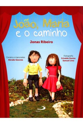 João, Maria e o Caminho - Col. Arteletra - Ribeiro,Jonas   Nisrs.org