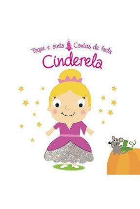 Cinderela - Toque e Sinta Contos de Fada - Books,Yoyo | Tagrny.org