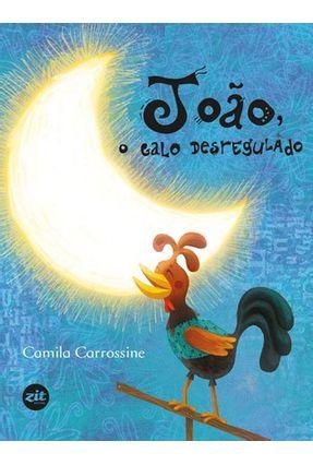 João, o Galo Desregulado - Nova Ortografia - Carrossine,Camila   Hoshan.org