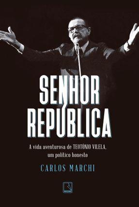 Senhor República - Marchi,Carlos pdf epub