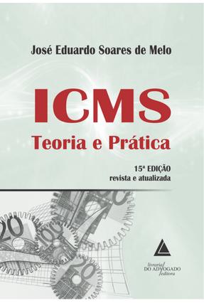 ICMS Teoria E Prática - 15ª Ed. 2019 - JOSÉ EDUARDO SOARES DE MELO pdf epub
