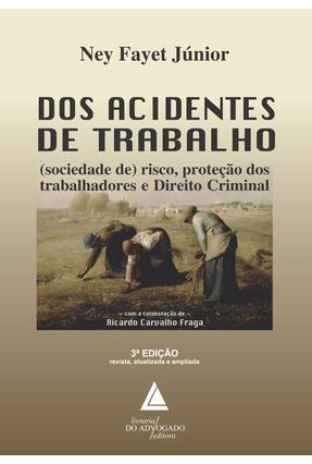 Dos Acidentes De Trabalho - 3ª Ed. 2019 - Ney Fayet Júnior Ricardo Carvalho Fraga pdf epub