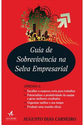 Guia de Sobrevivência na Selva Empresarial - Carneiro,Augusto pdf epub