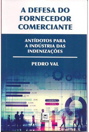 A Defesa do Fornecedor Comerciante - Val,Pedro pdf epub