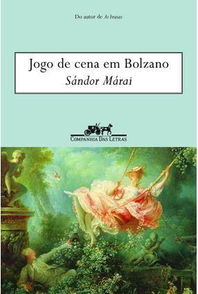 Jogo De Cena Em Bolzano - Márai,Sándor | Hoshan.org