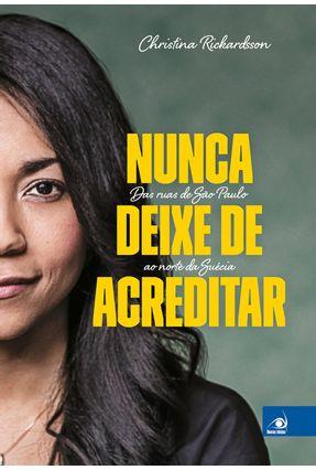 Nunca Deixe de Acreditar - Rickardsson,Cristina | Nisrs.org