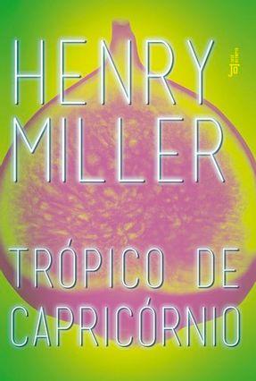 Trópico de Capricórnio - Miller,Henry | Hoshan.org
