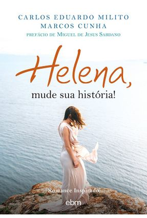 Helena, Mude Sua História! - Milito,Carlos Eduardo   Hoshan.org