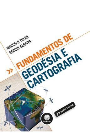 Fundamentos De Geodésia E Cartografia - Oliveira,Marcelo Tuler De Saraiva,Sérgio Luiz Costa   Hoshan.org