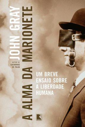 A Alma Da Marionete - Um Breve Ensaio Sobre A Liberdade Humana - Gray,John pdf epub